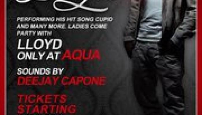 LLOYD LIVE IN CONCERT @ AQUA NIGHTCLUB