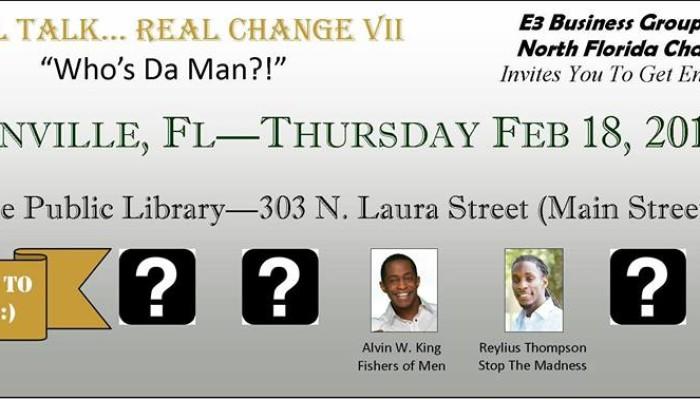 "Real Talk… Real Change VII – ""Who's Da Man?!"""