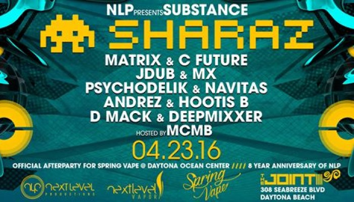 SUBSTANCE w/ SHARAZ & NLP April 23rd 2016 :::.